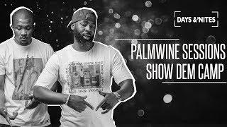 PALM WINE SESSIONS   SHOW DEM CAMP W Funibi ,Boj, Poe, Idris King, Ajebutter 22 & Lady Donli