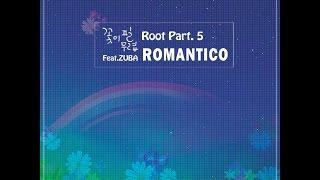 로만티코 (Romantico)_꽃이 필 무렵 (Feat. 주바(ZUBA)) [PurplePine Entertainment]