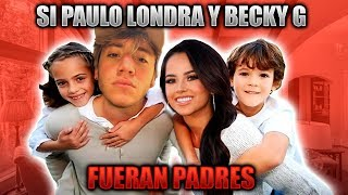 SI PAULO LONDRA Y BECKY G FUERAN PADRES