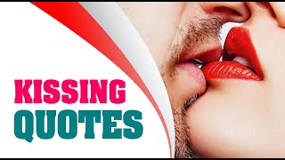 Kissing Quotes | First, Forehead, Romantic, Cute, Passionate, Hot, Best, Good Night Kiss Quotes