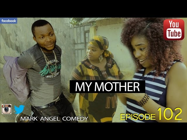 Mark Angel Comedy - My Mother (E102)