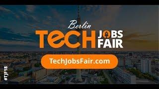 Tech Job Fair 2018, Berlin, Germany   Job Seeker And Recruiter Experience