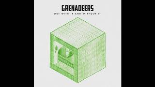 Grenadeers - Out With It And Without It video
