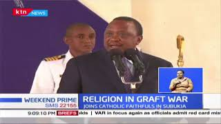 President Uhuru Kenyatta tours Nakuru, The Catholic Church affirms support for Graft War