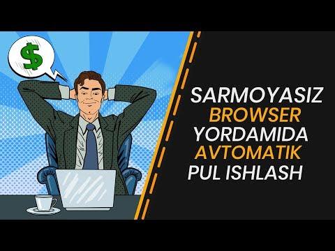 BROWSER YORDAMIDA SARMOYASIZ AVTOMATIK PUL ISHLASH/YANGI PROEKT