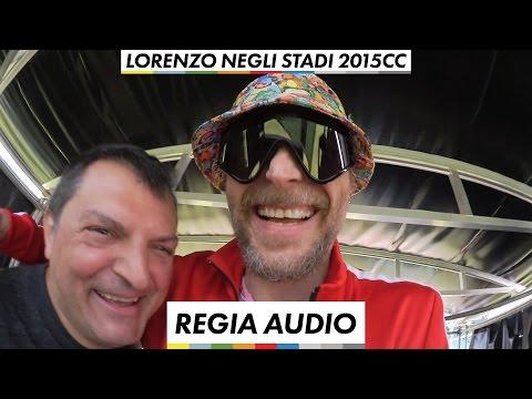 , title : 'Regia Audio - Lorenzo Negli Stadi 2015 CC'