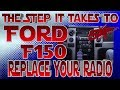 The steps it take to replace your radio Ford F150