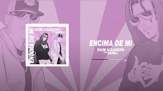 Rauw Alejandro ft. Darell - Encima De Mi (Audio Oficial)