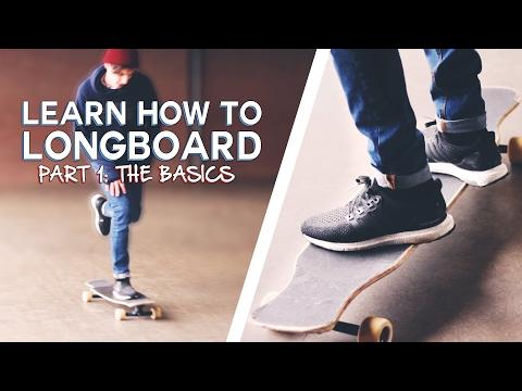 LEARN HOW TO LONGBOARD: The Basics