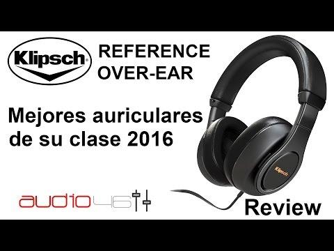 Klipsch Reference Over Ear. Mejores auriculares de su clase 2016.