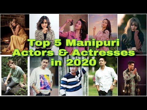 TOP 5 MANIPURI ACTORS & ACTRESSES IN 2020   Latest Update