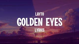 Layto - Golden Eyes (Lyrics)