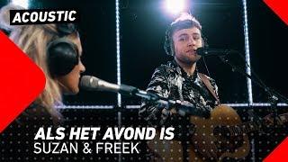 Suzan & Freek   Als Het Avond Is | 3FM Live