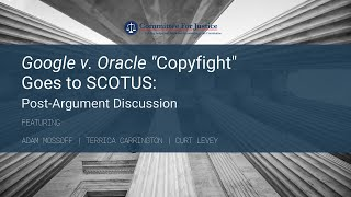 "Google v. Oracle ""Copyfight"" Goes to SCOTUS: Post-Argument Discussion"