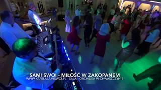 Sami Swoi (z Chwaszczyna) - Miłość w Zakopanem (Live in Orchidea 2017)