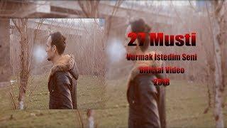 27Musti -Vurmak İstedim Seni- (Official Video) #YENİ# 2018