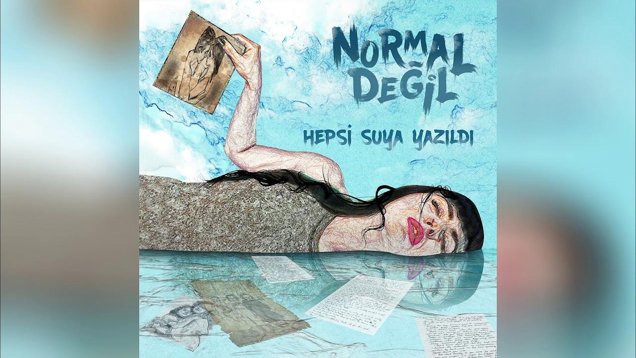 Normal Değil – Seni Ne Kadar Özledim Şarkı Sözleri