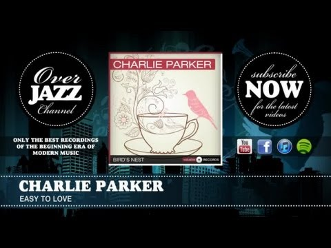 Charlie Parker - Easy to Love (1949)