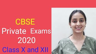 CBSE PRIVATE EXAM FORM 2020   CLASS 10 and 12