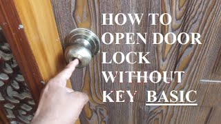 How to Open door Lock basic -How To open Door Without Key-4 Ways to Open a Lock -Life hack with Lock