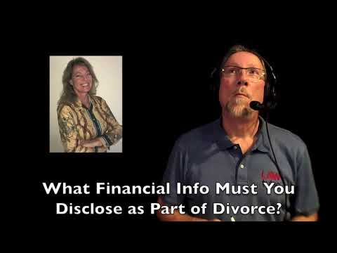 What financial disclosure must be made as part of a divorce?