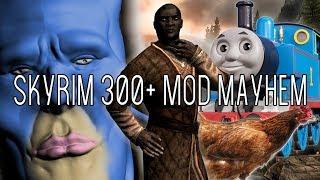 Skyrim 300+ Mod Mayhem