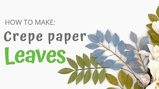 SIMPLE WAY TO MAKE CREPE PAPER LEAVES For General Decoration | FREE Templates Available