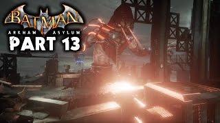 Batman Return To Arkham Arkham Asylum | DOSE GRAPHICS THO!!!! | Part 13