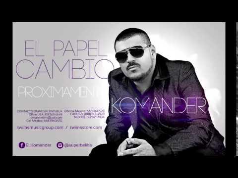 El Komander - El Papel Cambio (Proximamente) 2014