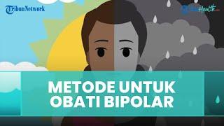 Metode yang Cocok untuk Obati Bipolar, Begini Penjelasan dari Ahli Psikologi