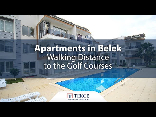 Apartments in Belek Walking Distance to the Golf Courses