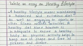 Write an essay on Healthy lifestyle | Essay Writing |  English