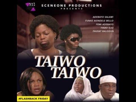 TAIWO TAIWO Part 1 (contd.)  - Flashback Friday
