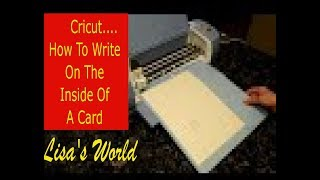 How To Write On The Inside Of The Card With A Cricut Machine by Lisa's World