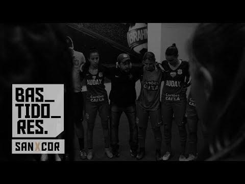 Bastidores - Santos 2x0 Corinthians/Audax - Brasileirão Feminino 2017