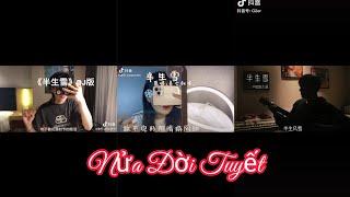 [Vietsub+pinyin] Nửa Đời Tuyết - 半生雪 | Là Thất Thúc Đây - 是七叔呢 Và Những Bản Cover Douyin