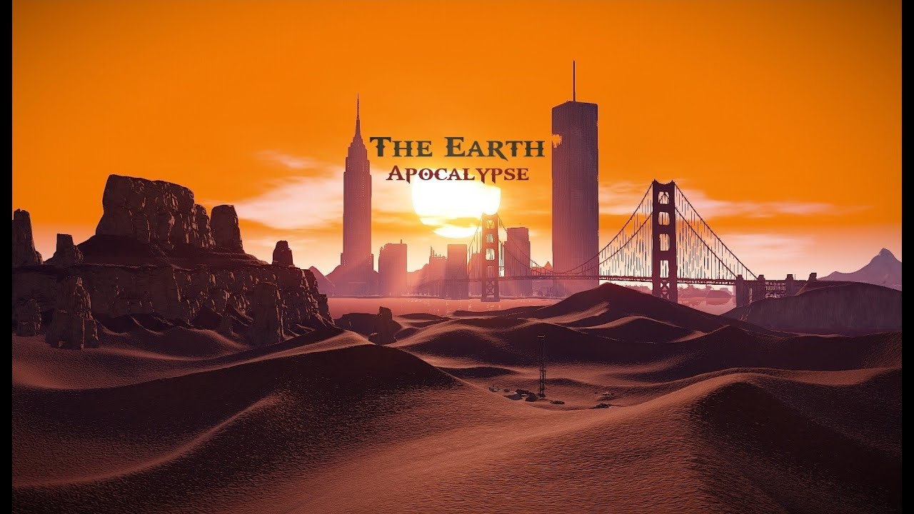 The Earth : Apocalyps