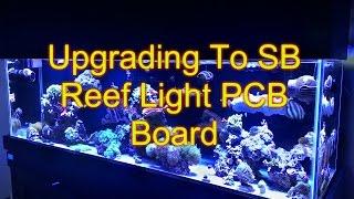 Upgrading AquaMars LED's With SB Reef Light PCB Board | Reef Tank