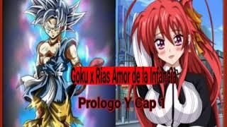 Goku X Rias Amor De La Infancia Prologo Y Cap 1