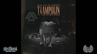 El Trampolin - Voz De Mando Ft. El Fantasma 2017 Exclusiva Para Este Canal