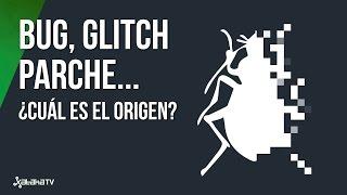 Bug, glitch, parche, ¿cuál es el origen de estos términos?