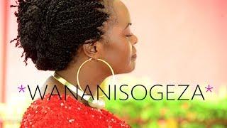 Sarah Magesa - Wananisogeza Official Video