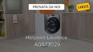 Video Recensione Lavatrice Hotpoint AQS73D29
