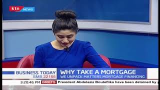 Why take a mortgage? |KTN BUSINESS
