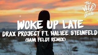 Drax Project Ft. Hailee Steinfeld   Woke Up Late (Lyrics) Sam Feldt Remix