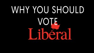 Why You Should Vote Liberal