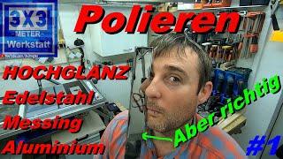 Polieren, Hochglanz, Edelstahl, Messing, Aluminium, ABER richtig, darauf kommt es an! Polishing! #1