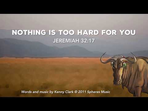 Nothing Is Too Hard for You (Jeremiah 32:17)