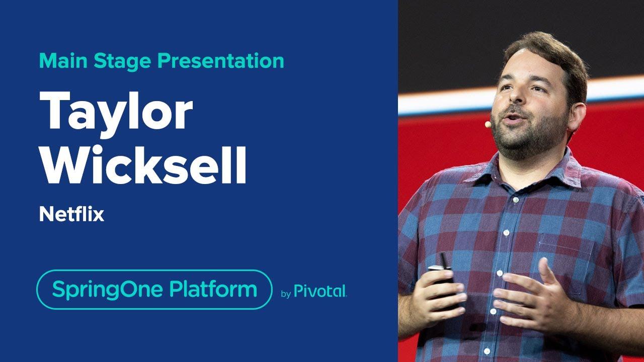 Taylor Wicksell of Netflix's SpringOne Platform Keynote
