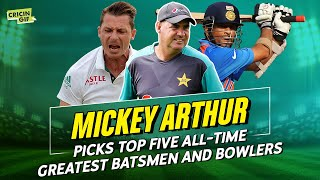 Mickey Arthur picks top five all-time greatest batsmen and bowlers
